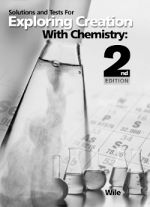Exploring Creation with Chemistry, 2nd ed. Solutions