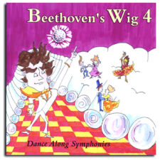 Beethoven's Wig 4: Dance Along Symphonies