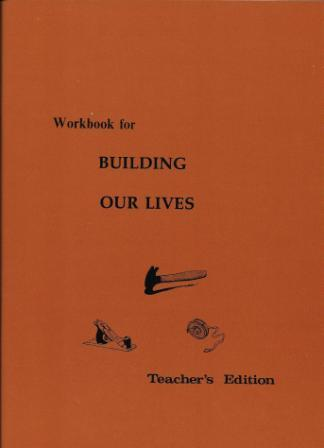 Building Our Lives Teacher's Edition