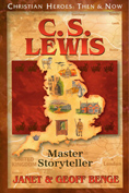C.S. Lewis: Master Storyteller - Christian Heroes Then & Now