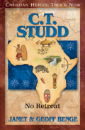 C.T. Studd: No Retreat - Christian Heroes Then & Now