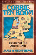 Corrie ten Boom: Keeper of the Angel's Den - Christian Heroes