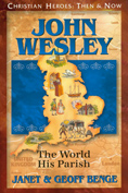John Wesley: The World His Parish - Christian Heroes Then & Now