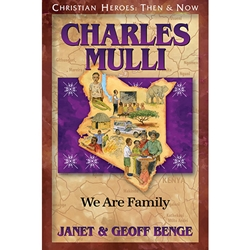 Charles Mulli: We Are Family - Christian Heroes Then & Now