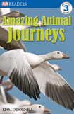 Amazing Animal Journeys - Level 3 Reader