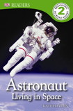 Astronaut: Living in Space - Level 2 Reader