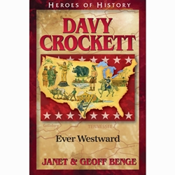 Davy Crockett: Ever Westward - Heroes of History