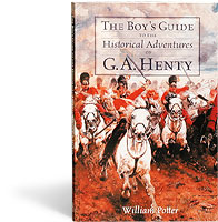 Boy's Guide to the Historical Adventures of GA Henty
