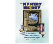 Mystery of History II - Early Church to the Middle Ages