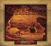Quicksand: Getting to the Bottom - Lamplighter Theatre Audio