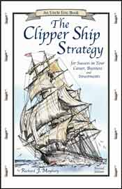 Clipper Ship Strategy: For Success in Your Career, Business,
