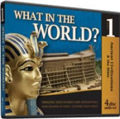 What in the World? Ancient Civilizations & the Bible, Vol 1