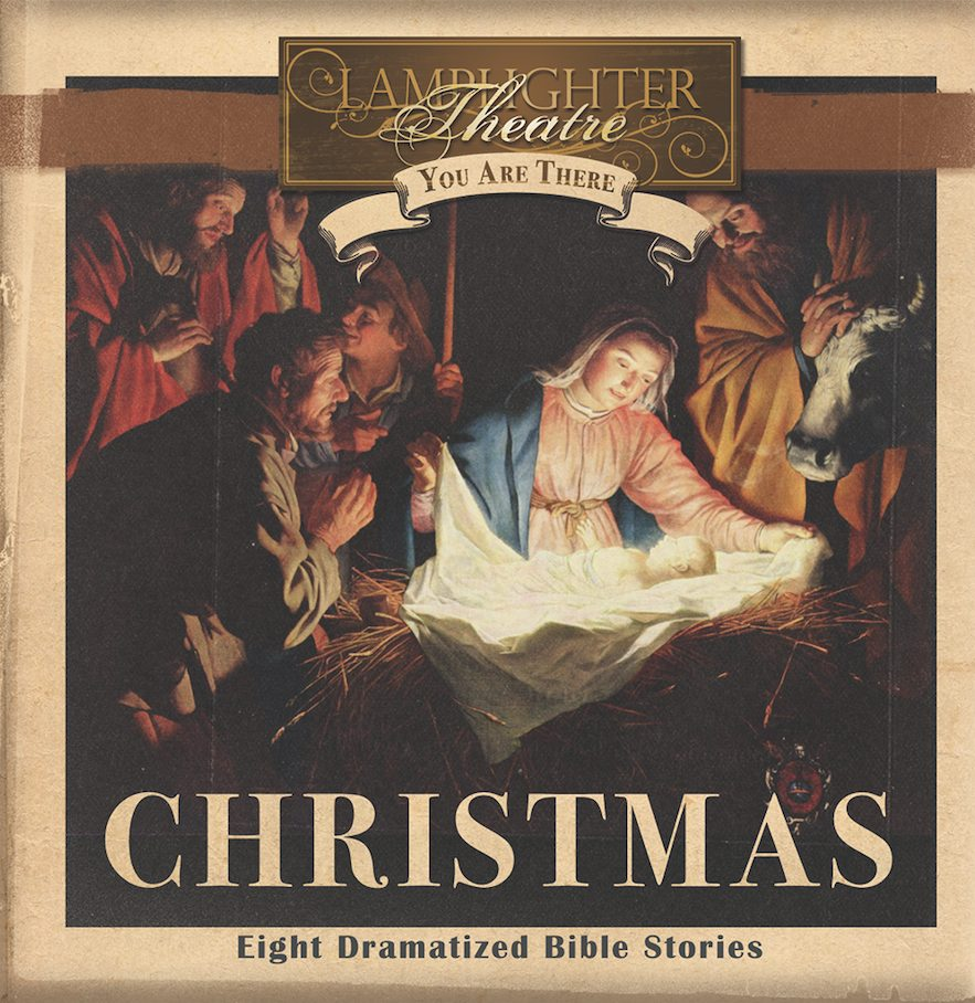 You Are There: Christmas - Lamplighter Theatre Audio