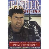 Basher Five-Two: The True Story of F-16 Fighter Pilot Captain Sc