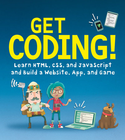 Get Coding! Learn HTML, CSS & JavaScript & Build a Website, App