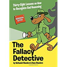 Fallacy Detective: 36 Lessons On How To Recognize Bad Reasoning