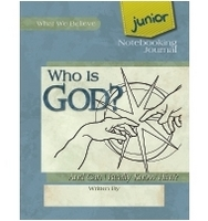 Who is God? And Can I Really Know Him? Junior Notebooking Journa