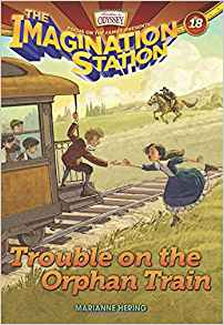 Trouble on the Orphan Train (Imagination Station #18)
