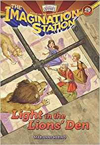 Light in the Lions' Den (Imagination Station #19)