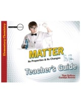 Matter: Its Properties & Its Changes - Teacher's Guide