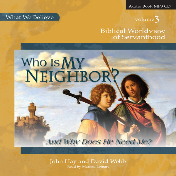 Who is My Neighbor? And Why Does He Need Me? MP3 Audio