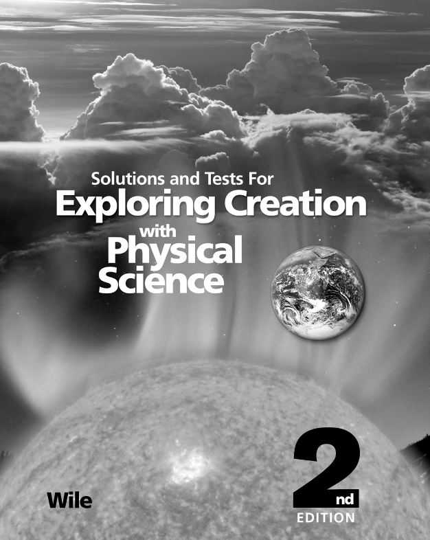 Exploring Creation with Physical Science (2nd) Solutions Manual