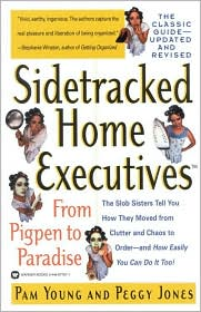 Sidetracked Home Executives:From Pigpen to Paradise