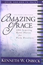 Amazing Grace: 366 Amazing Hymn Stories for Daily Devotions