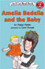 Amelia Bedelia and the Baby - Level 2 Reader