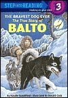 Bravest Dog Ever: Balto