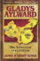 Gladys Aylward: The Adventure of a Lifetime - Christian Heroes