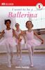 I Want to Be a Ballerina - Level 1 Reader