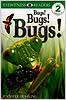 Bugs! Bugs! Bugs! - Level 2 Reader
