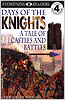 Days of the Knights - Castles & Battles - Level 4 Reader