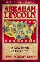 Abraham Lincoln: A New Birth of Freedom - Heroes of History