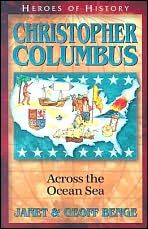 Christopher Columbus: Across the Ocean Sea - Heroes of History