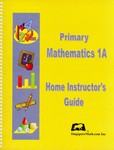 Primary Math 1A Home Instructor's Guide