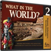 What in the World? Romans, Reformers, Revolutionaries, Vol 2