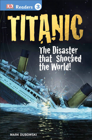 Titanic: The Disaster that Shocked the World - Level 3 Reader