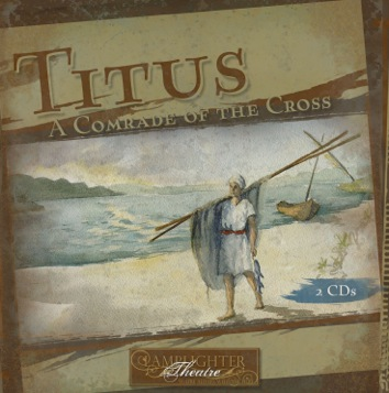 Titus: Comrade of the Cross Lamplighter Theatre Audio