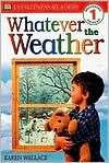Whatever the Weather - Level 1 Reader