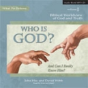 Who is God? And Can I Really Know Him? MP3 Audio