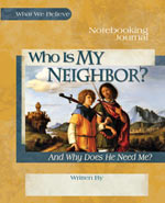 Who is My Neighbor? And Why Does He Need Me? Notebooking Journal