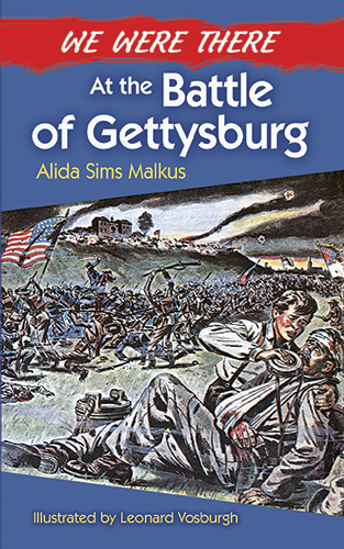 We Were There at the Battle of Gettysburg